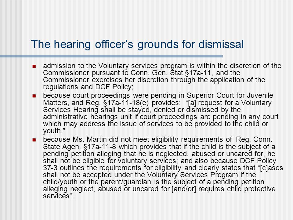 The hearing officer's grounds for dismissal