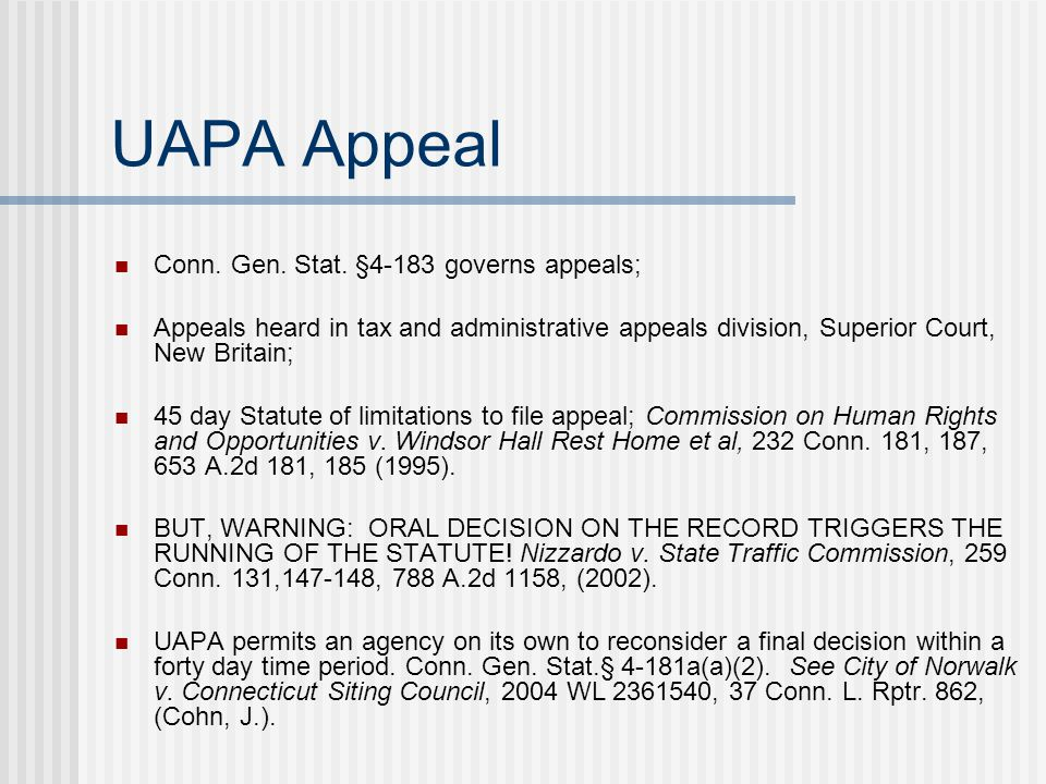 UAPA Appeal Conn. Gen. Stat. §4-183 governs appeals;