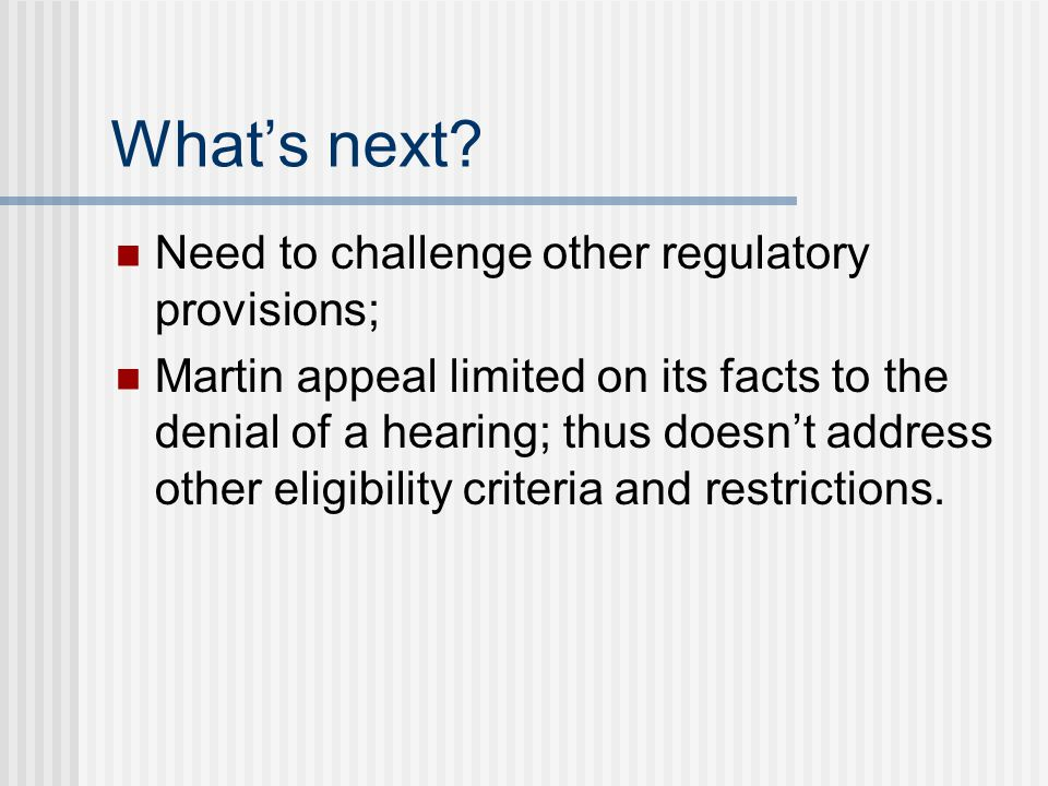What's next Need to challenge other regulatory provisions;