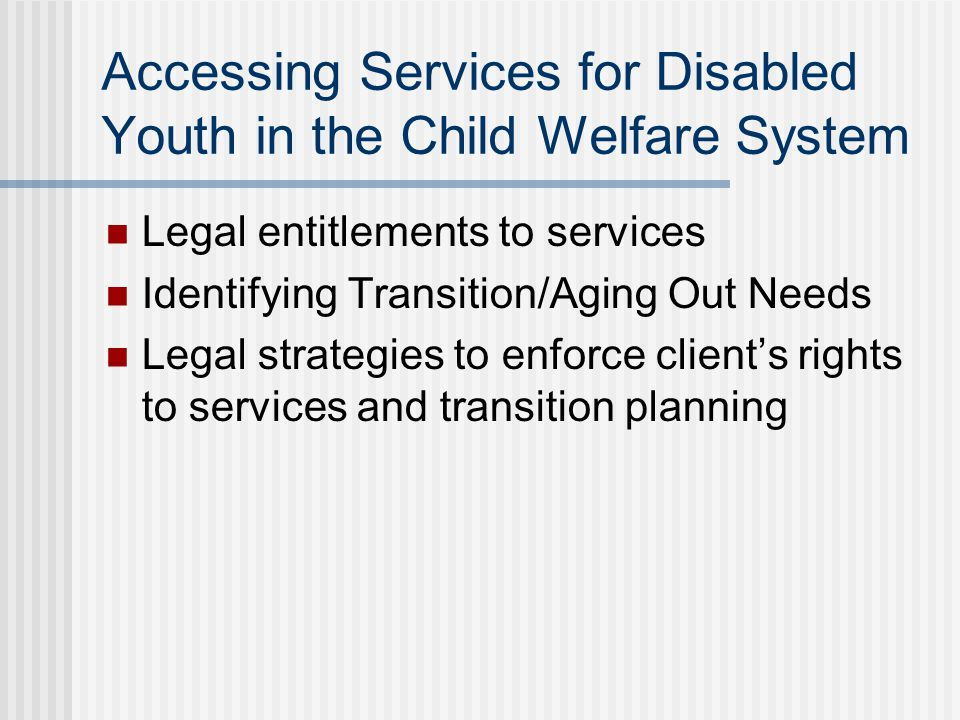 Accessing Services for Disabled Youth in the Child Welfare System