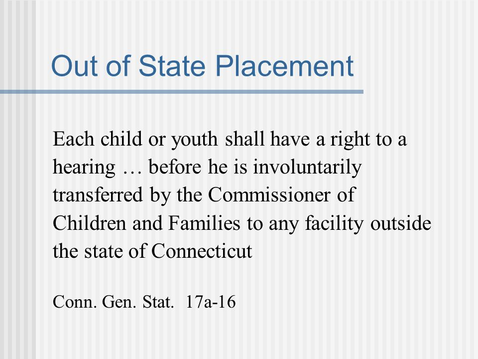 Out of State Placement Each child or youth shall have a right to a