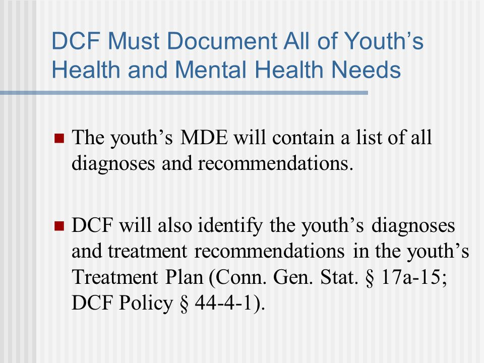 DCF Must Document All of Youth's Health and Mental Health Needs