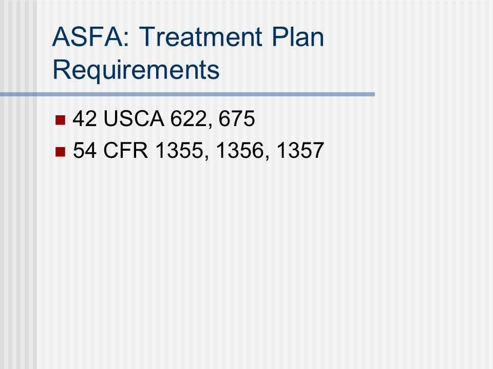 ASFA: Treatment Plan Requirements