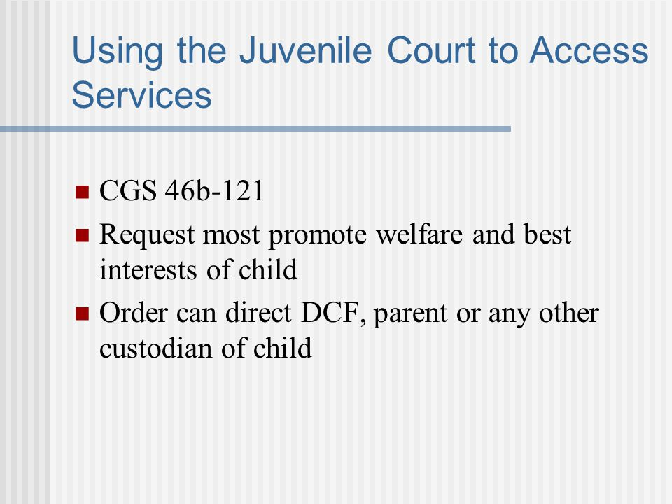 Using the Juvenile Court to Access Services