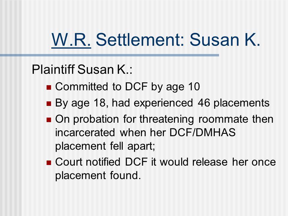 W.R. Settlement: Susan K. Plaintiff Susan K.: