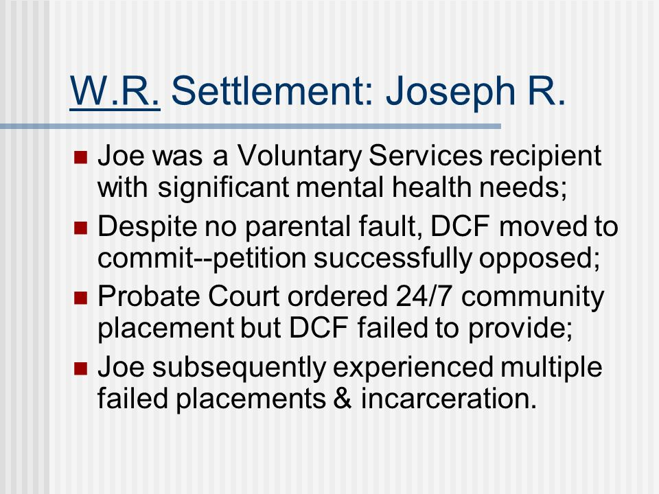 W.R. Settlement: Joseph R.