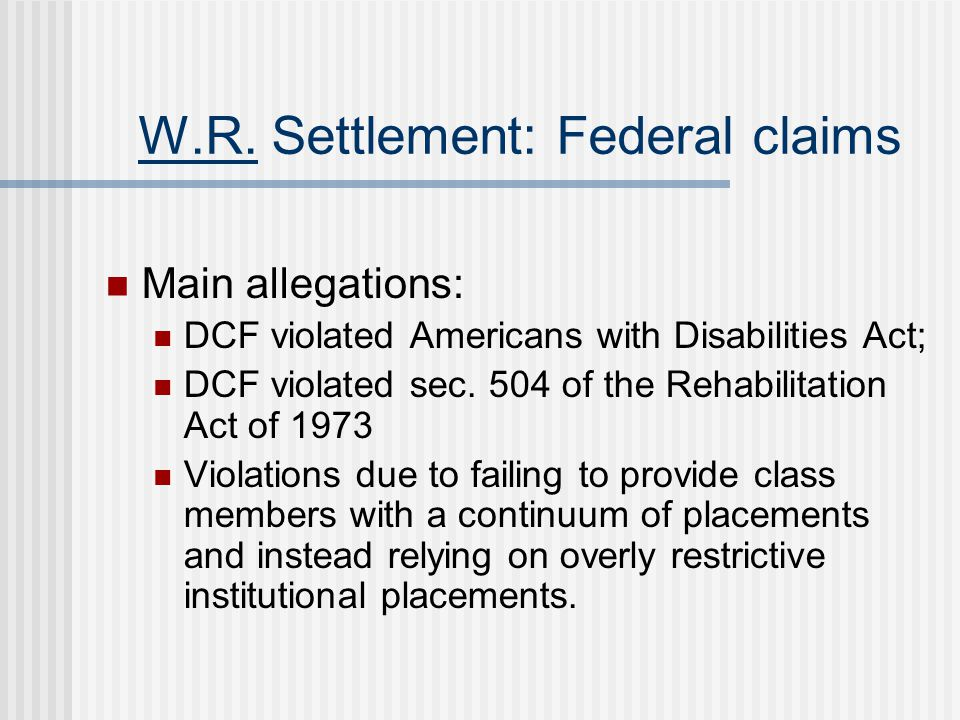 W.R. Settlement: Federal claims