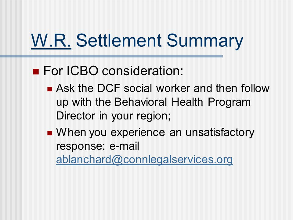W.R. Settlement Summary For ICBO consideration: