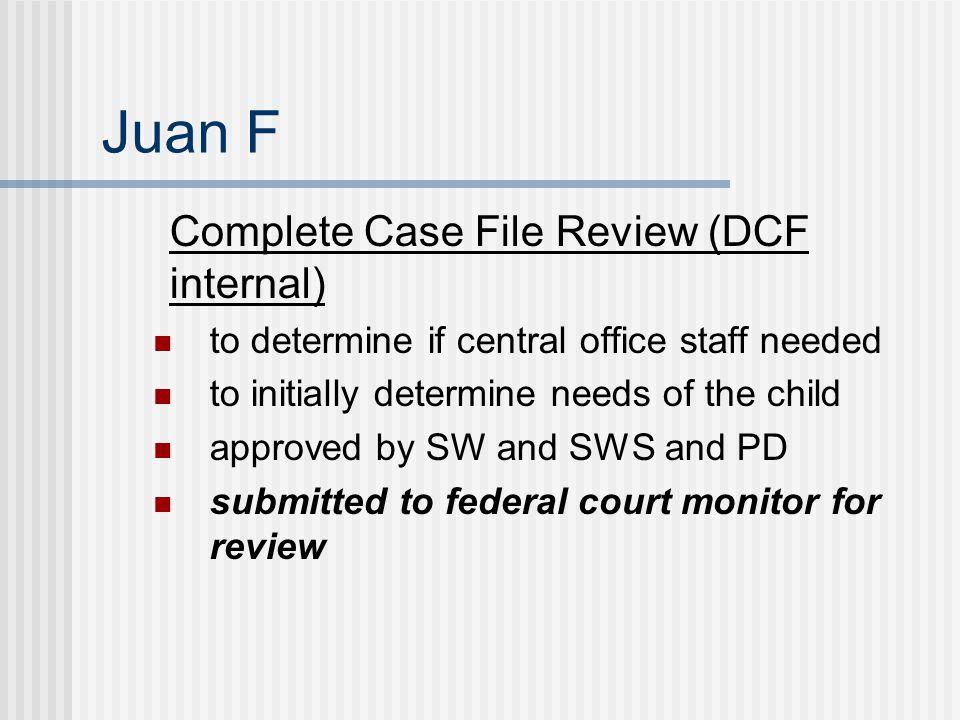 Juan F Complete Case File Review (DCF internal)