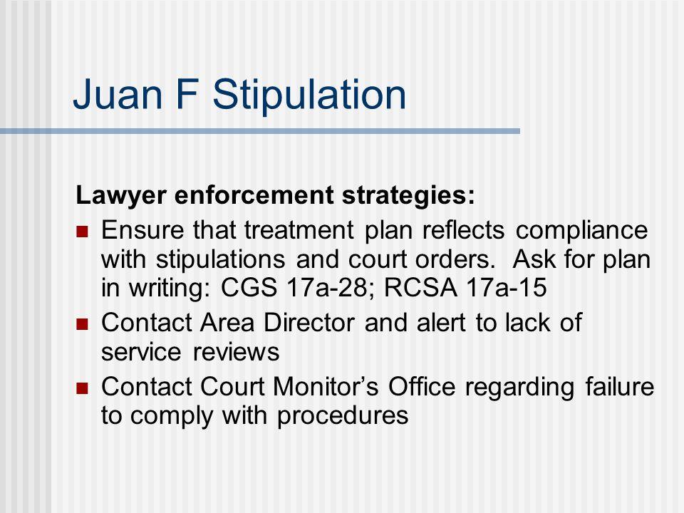 Juan F Stipulation Lawyer enforcement strategies: