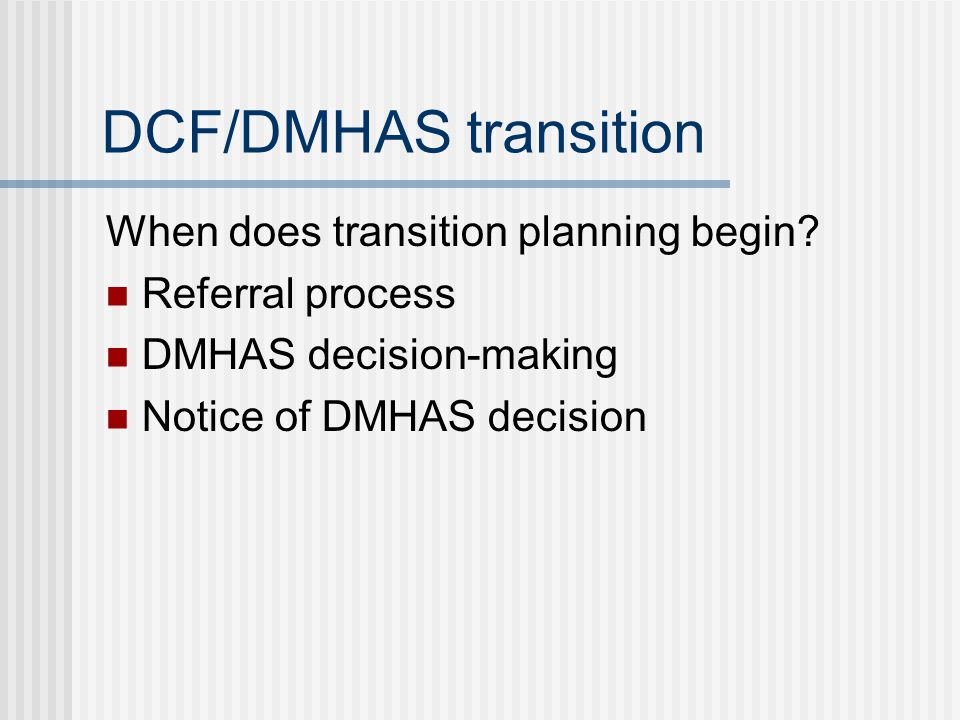 DCF/DMHAS transition When does transition planning begin