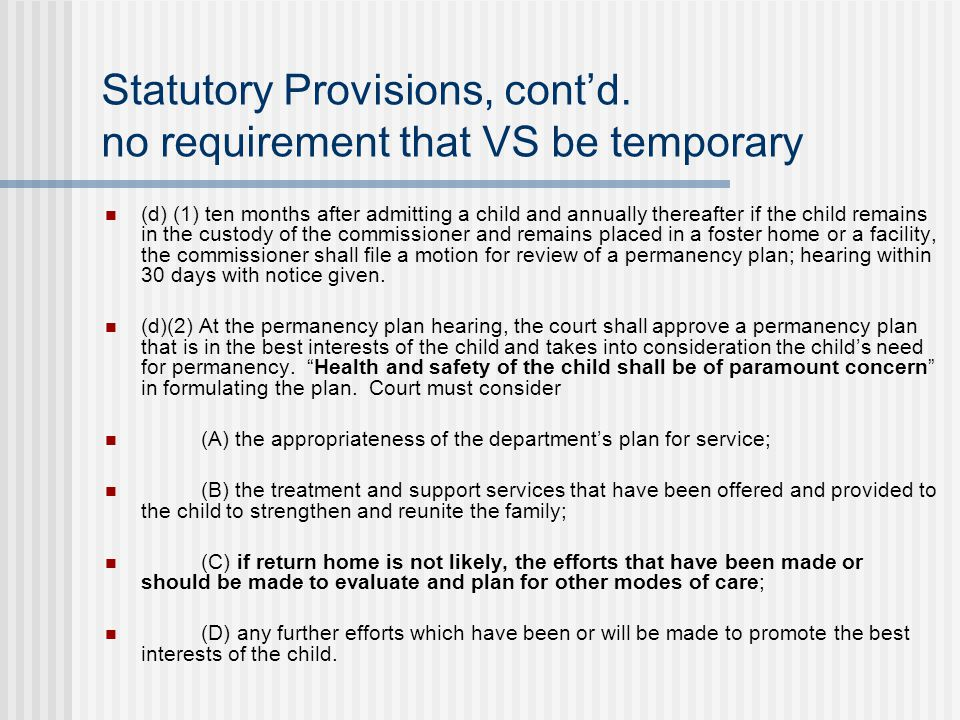 Statutory Provisions, cont'd. no requirement that VS be temporary
