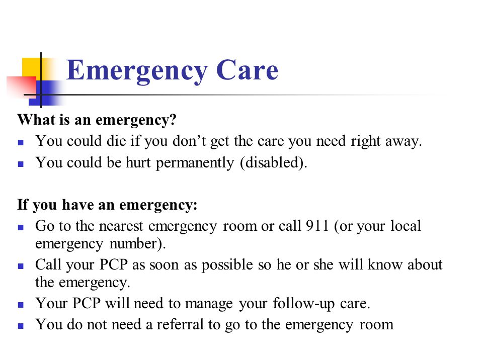 Emergency Care What is an emergency