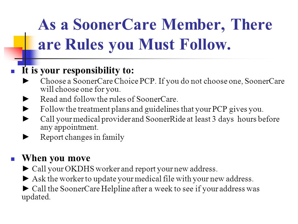 As a SoonerCare Member, There are Rules you Must Follow.
