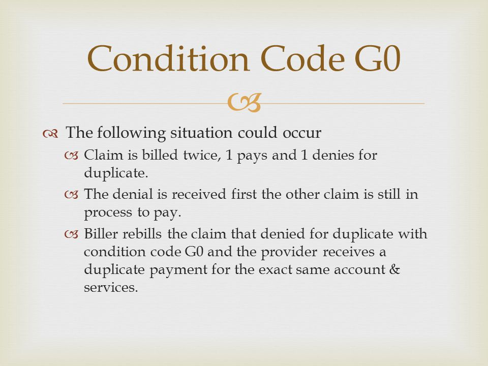 Condition Code G0 The following situation could occur