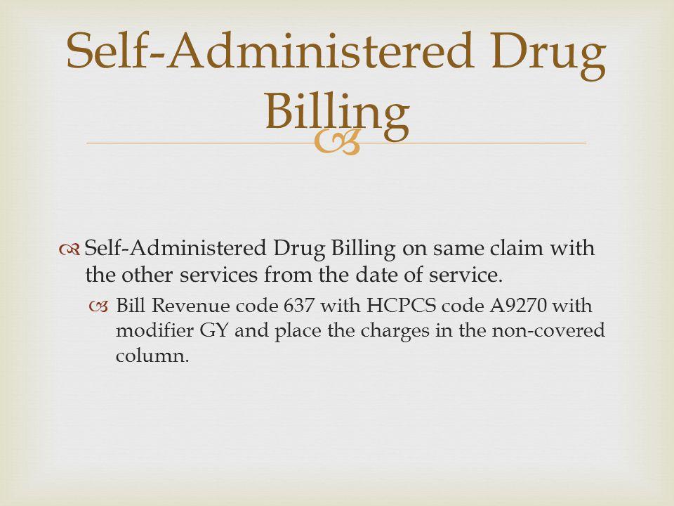 Self-Administered Drug Billing