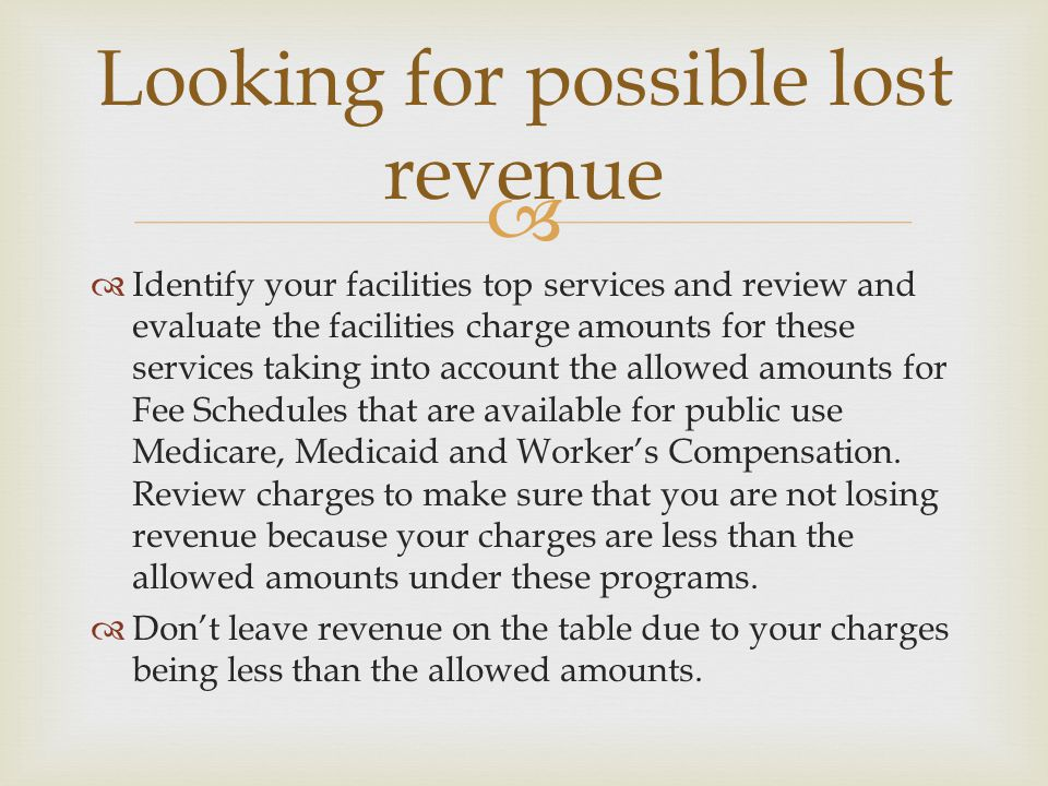 Looking for possible lost revenue