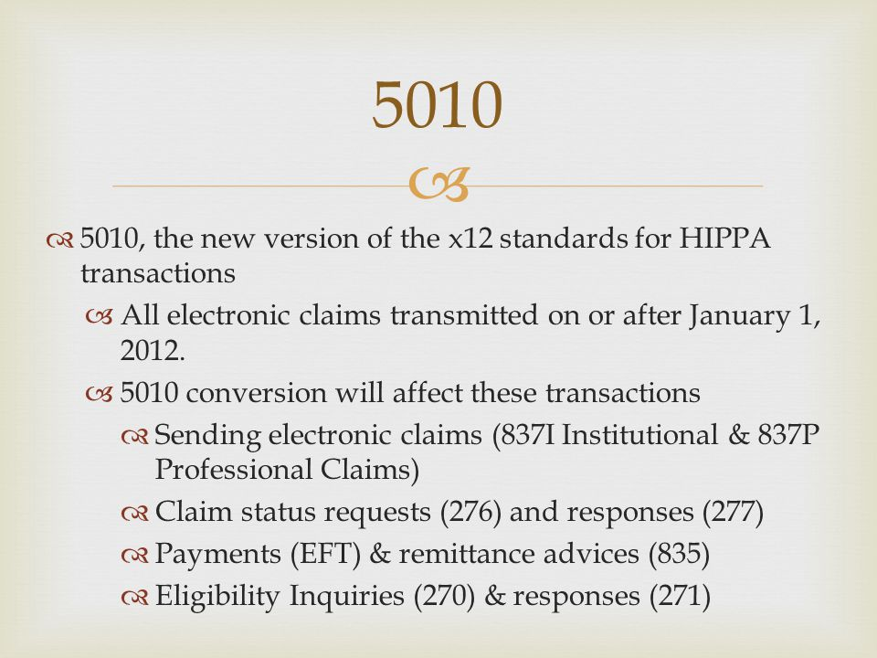 5010 5010, the new version of the x12 standards for HIPPA transactions
