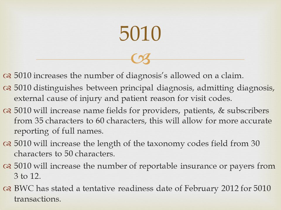 5010 5010 increases the number of diagnosis's allowed on a claim.
