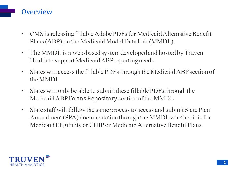 Overview CMS is releasing fillable Adobe PDFs for Medicaid Alternative Benefit Plans (ABP) on the Medicaid Model Data Lab (MMDL).