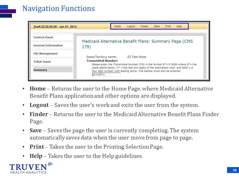 Navigation Functions Home – Returns the user to the Home Page, where Medicaid Alternative Benefit Plans application and other options are displayed.