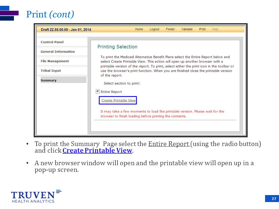 Print (cont) To print the Summary Page select the Entire Report (using the radio button) and click Create Printable View.