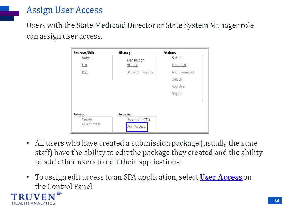 Assign User Access Users with the State Medicaid Director or State System Manager role can assign user access.