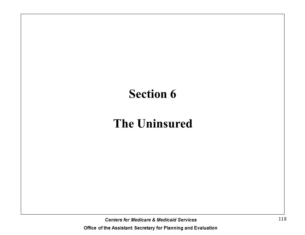 Section 6 The Uninsured Centers for Medicare & Medicaid Services