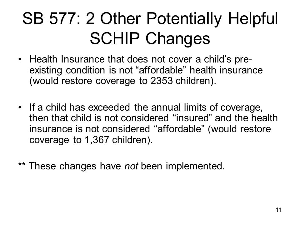 SB 577: 2 Other Potentially Helpful SCHIP Changes