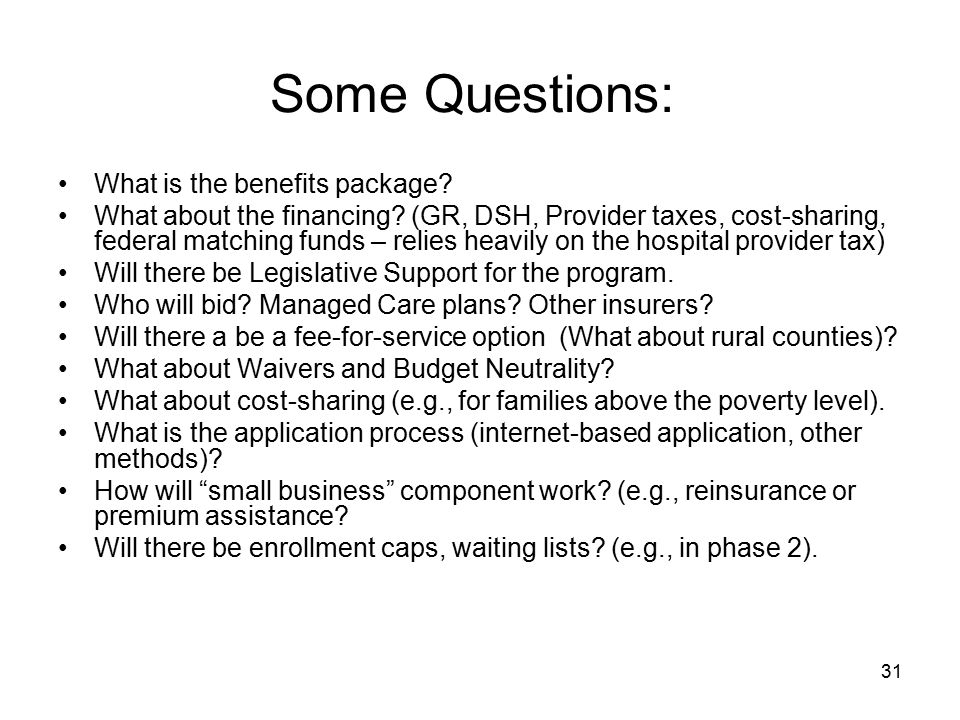 Some Questions: What is the benefits package