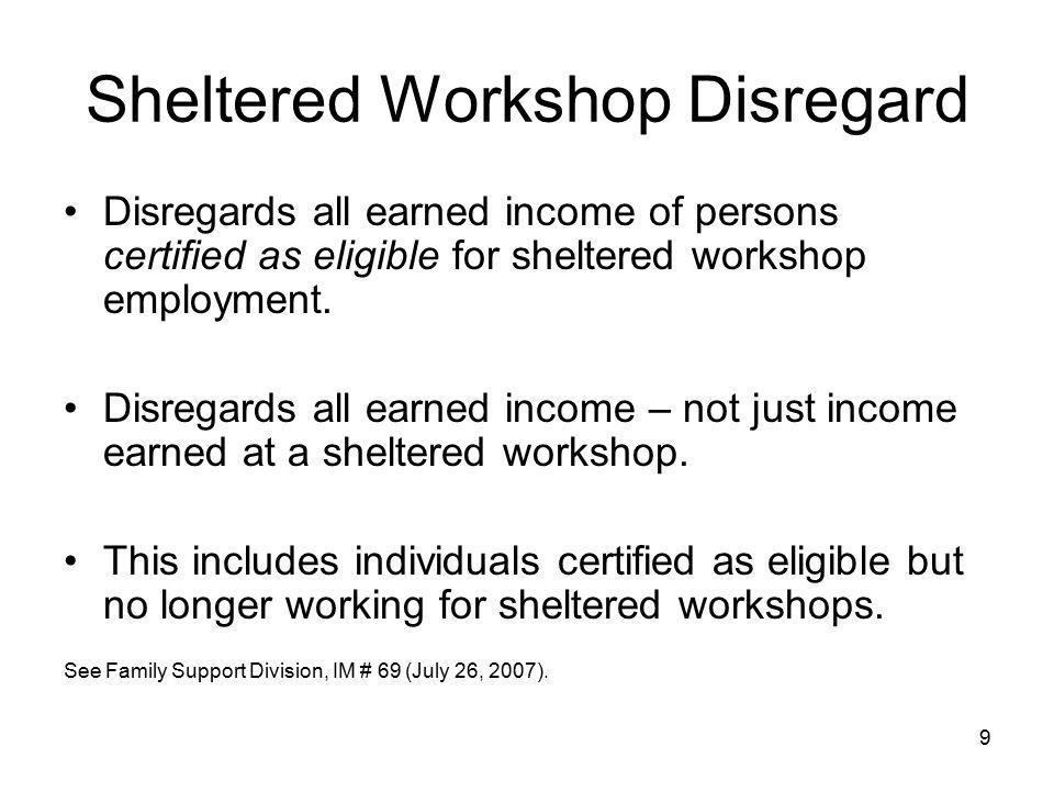 Sheltered Workshop Disregard