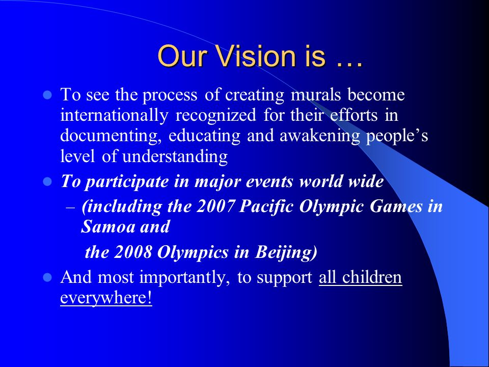Our Vision is …