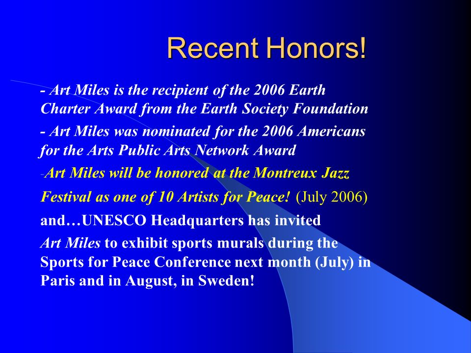Recent Honors!- Art Miles is the recipient of the 2006 Earth Charter Award from the Earth Society Foundation.
