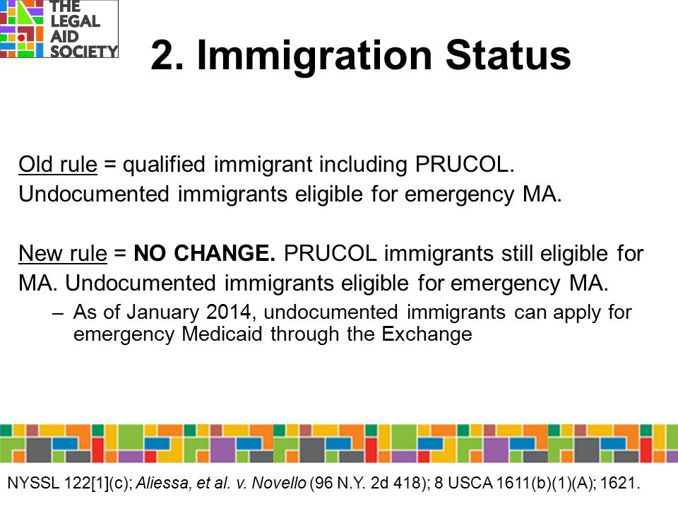 2. Immigration Status Old rule = qualified immigrant including PRUCOL.