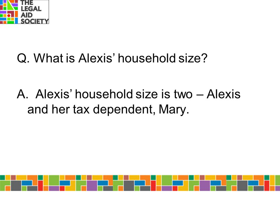 Q. What is Alexis' household size