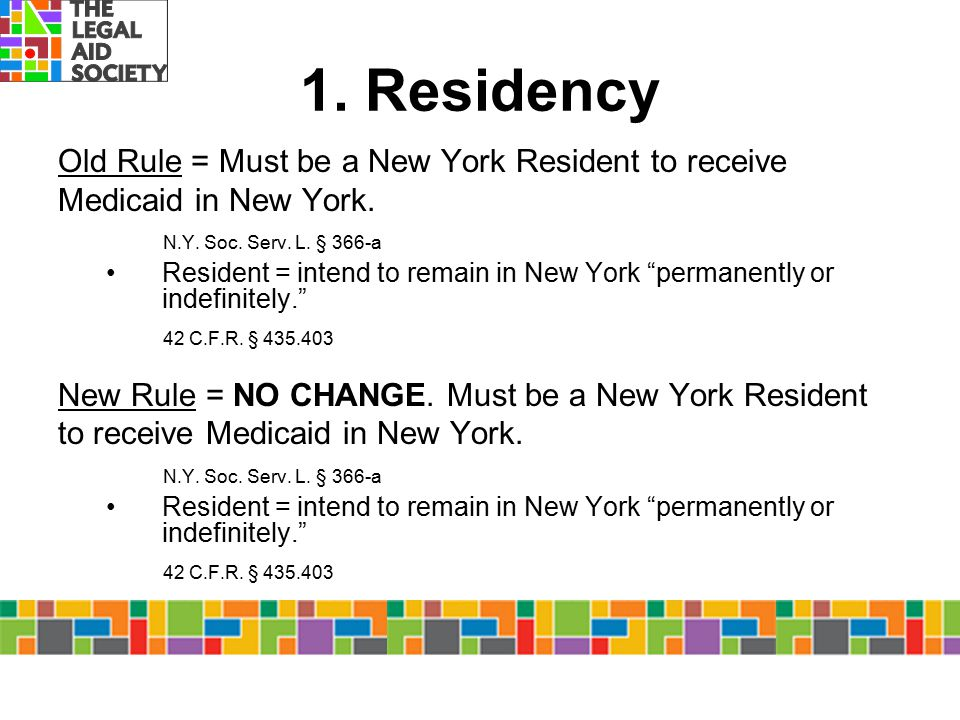 1. Residency Old Rule = Must be a New York Resident to receive