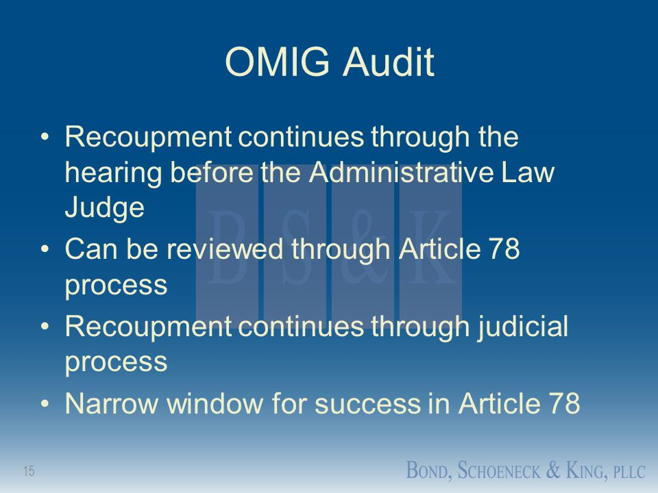 OMIG Audit Recoupment continues through the hearing before the Administrative Law Judge. Can be reviewed through Article 78 process.