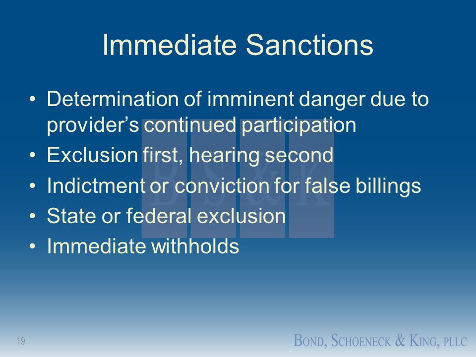 Immediate Sanctions Determination of imminent danger due to provider's continued participation. Exclusion first, hearing second.