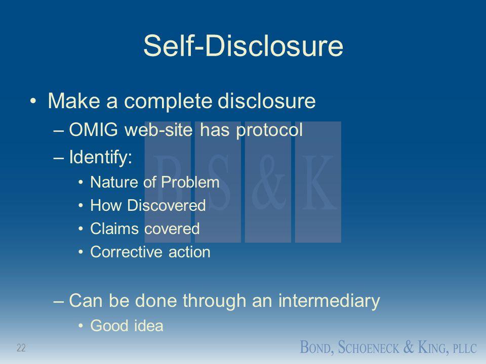 Self-Disclosure Make a complete disclosure OMIG web-site has protocol