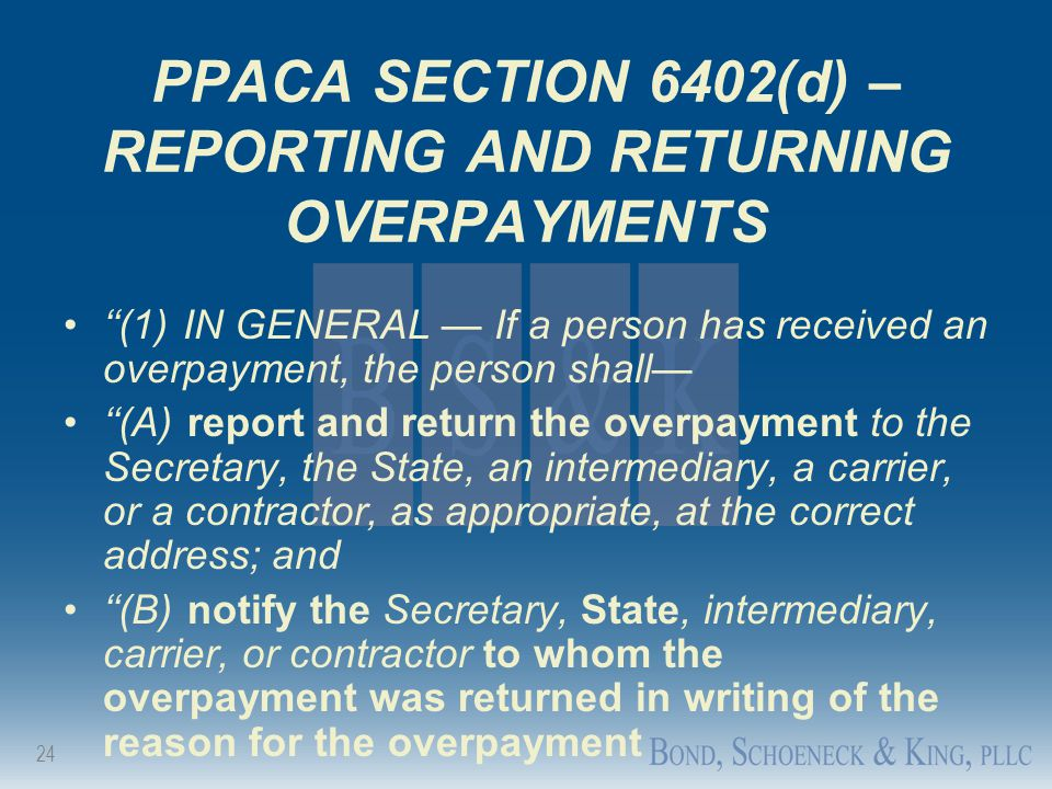 PPACA SECTION 6402(d) – REPORTING AND RETURNING OVERPAYMENTS