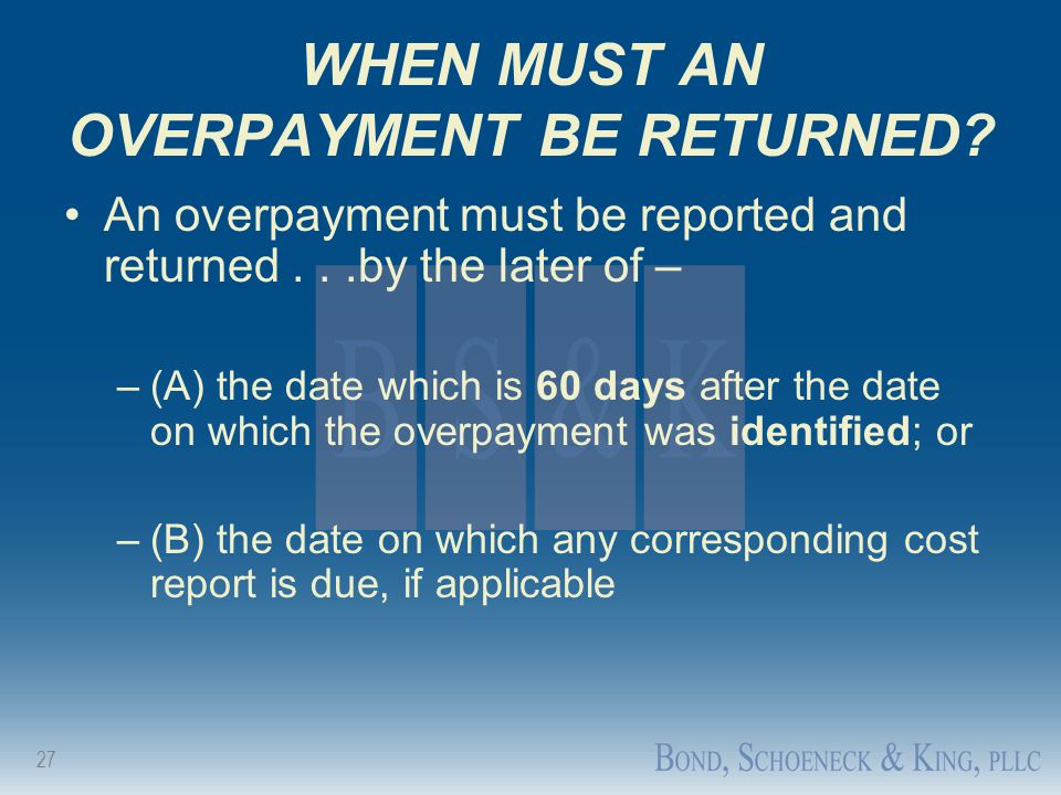 WHEN MUST AN OVERPAYMENT BE RETURNED
