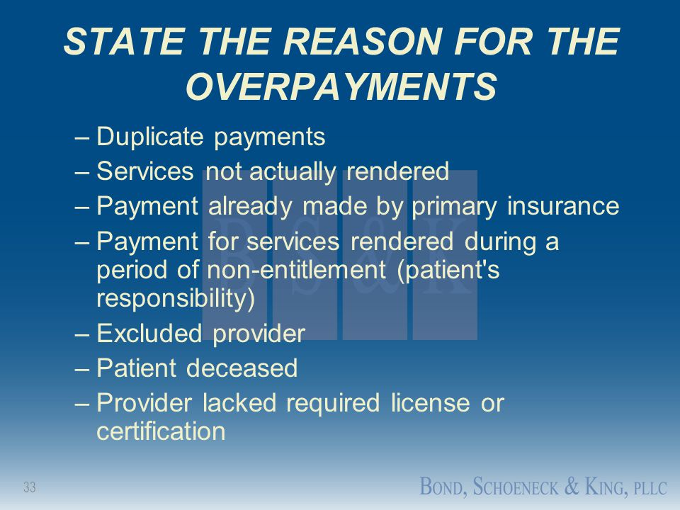 STATE THE REASON FOR THE OVERPAYMENTS