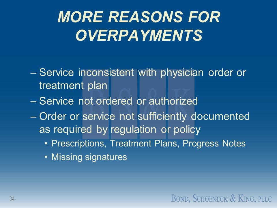 MORE REASONS FOR OVERPAYMENTS