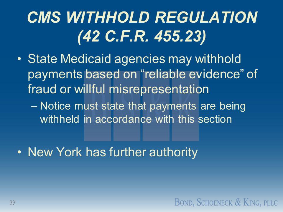CMS WITHHOLD REGULATION (42 C.F.R. 455.23)