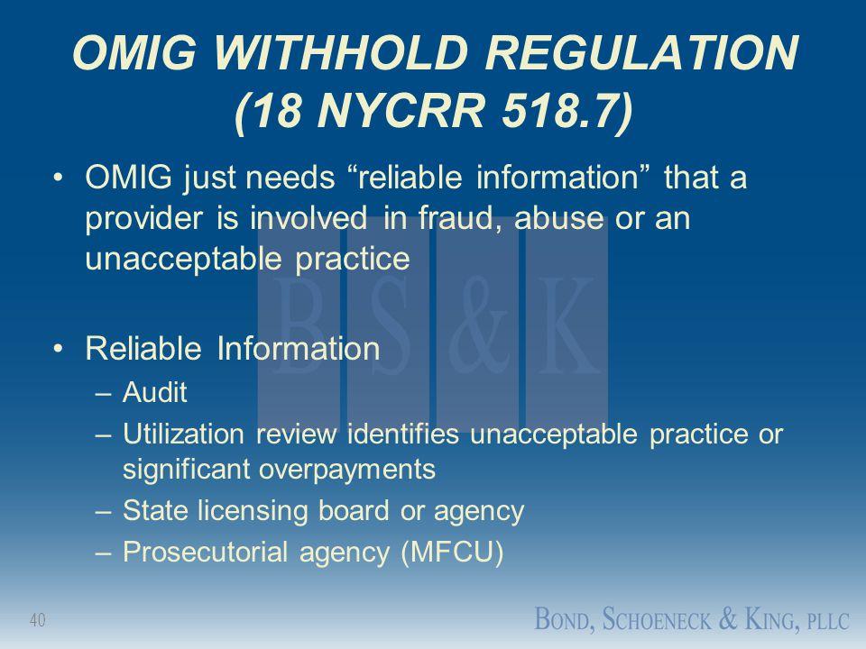 OMIG WITHHOLD REGULATION (18 NYCRR 518.7)