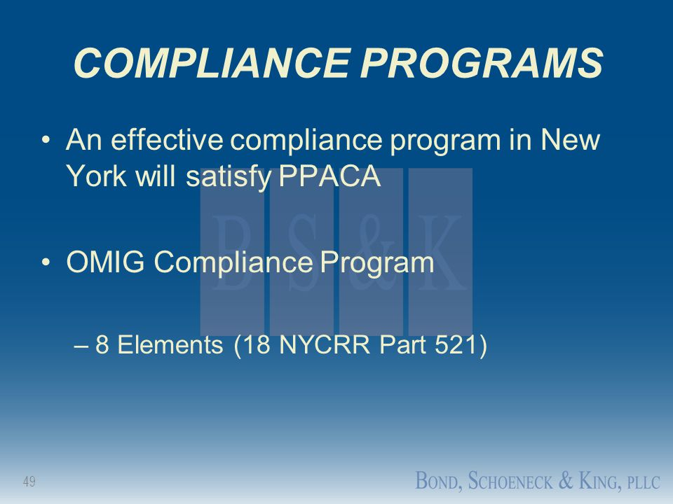 COMPLIANCE PROGRAMS An effective compliance program in New York will satisfy PPACA. OMIG Compliance Program.