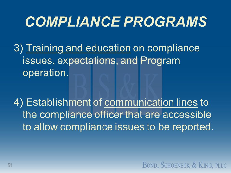 COMPLIANCE PROGRAMS 3) Training and education on compliance issues, expectations, and Program operation.