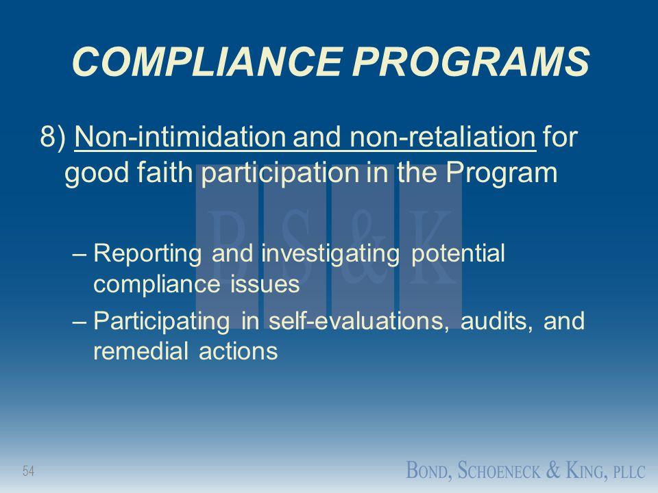 COMPLIANCE PROGRAMS 8) Non-intimidation and non-retaliation for good faith participation in the Program.