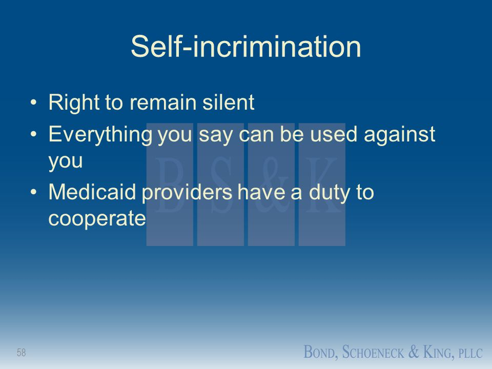 Self-incrimination Right to remain silent