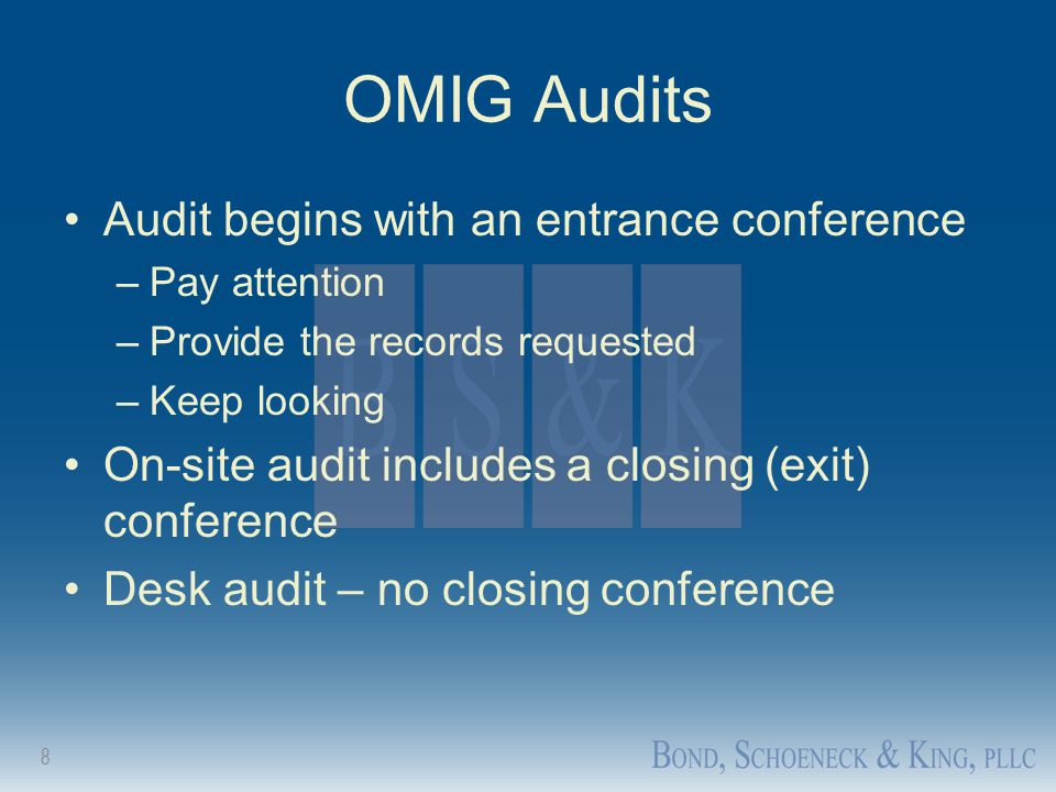 OMIG Audits Audit begins with an entrance conference